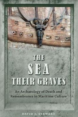 The Sea Their Graves: An Archaeology of Death and Remembrance in Maritime Culture