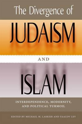 The Divergence of Judaism and Islam: Interdependence, Modernity, and Political Turmoil
