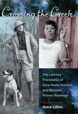 Crossing the Creek: The Literary Friendship of Zora Neale Hurston and Marjorie Kinnan Rawlings