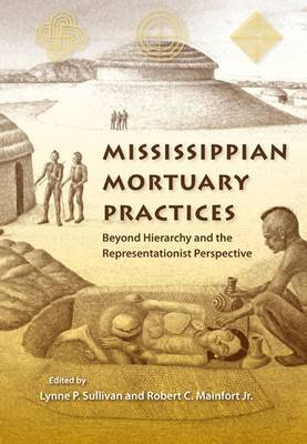 Mississippian Mortuary Practices: Beyond Hierarchy and the Representationist Perspective