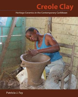 Creole Clay: Heritage Ceramics in the Contemporary Caribbean