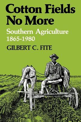 Cotton Fields No More: Southern Agriculture, 1865-1980