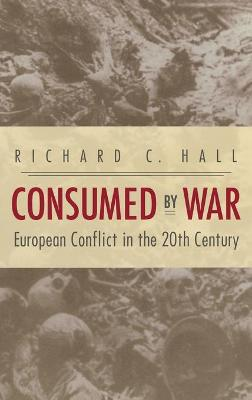 Consumed by War: European Conflict in the 20th Century