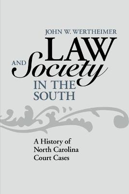 Law and Society in the South: A History of North Carolina Court Cases