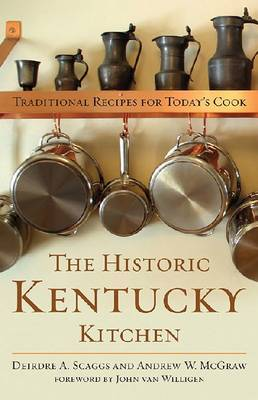 The Historic Kentucky Kitchen: Traditional Recipes for Today's Cook