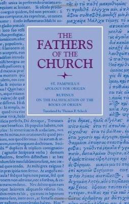 Apology for Origen: with On the Falsification of the Books of Origen by Rufinus, Vol. 120