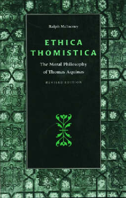 Ethica Thomistica: Moral Philosophy of Thomas Aquinas