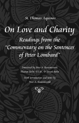 On Love and Charity: Readings from the Commentary on the Sentences of Peter Lombard