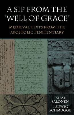 A Sip from the Well of Grace: Medieval Texts from the Apostolic Penitentiary