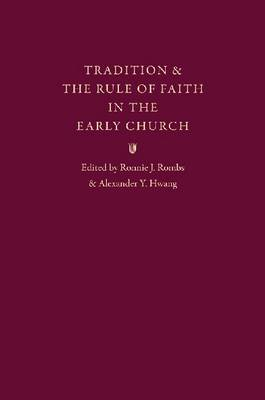 Tradition and the Rule of Faith in the Early Church