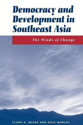 Democracy And Development In Southeast Asia: The Winds Of Change