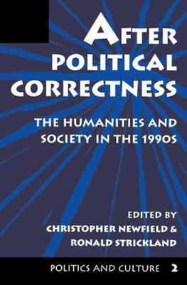 After Political Correctness: The Humanities And Society In The 1990s