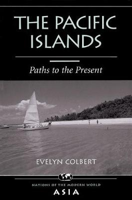 The Pacific Islands: Paths To The Present