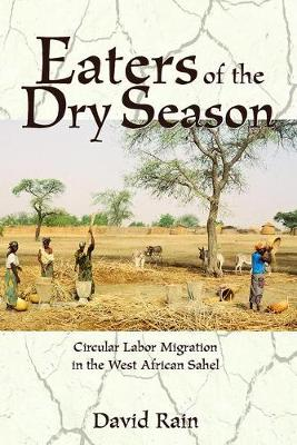 Eaters Of The Dry Season: Circular Labor Migration In The West African Sahel