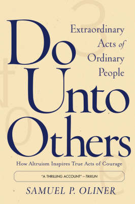 Do Unto Others: Extraordinary Acts Of Ordinary People