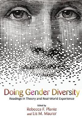 Doing Gender Diversity: Readings in Theory and Real-World Experience