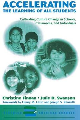 Accelerating The Learning Of All Students: Cultivating Culture Change In Schools, Classrooms And Individuals