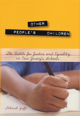 Other People's Children: The Battle for Justice and Equality in New Jersey's Schools