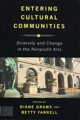Entering Cultural Communities: Diversity and Change in the Nonprofit Arts