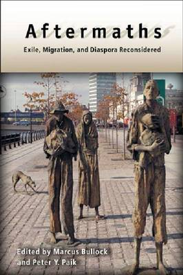 Aftermaths: Exile, Migration, and Diaspora Reconsidered