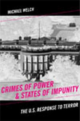 Crimes of Power and States of Impunity: The U.S. Response to Terror