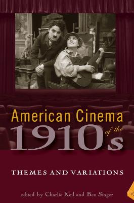 American Cinema of the 1910s: Themes and Variations