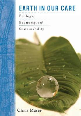 Earth in Our Care: Ecology, Economy, and Sustainability