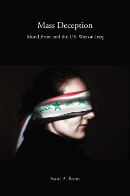 Mass Deception: Moral Panic and the U.S. War on Iraq
