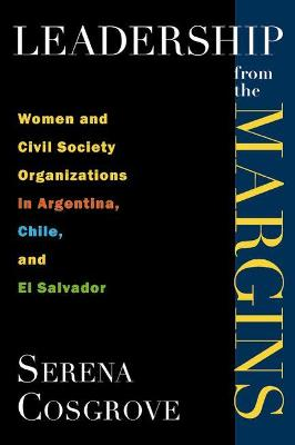 Leadership from the margins: Women and civil society organizations in Argentina, Chile and El Salvador