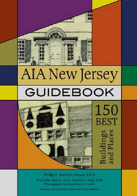 AIA New Jersey Guidebook: 150 Best Buildings and Places