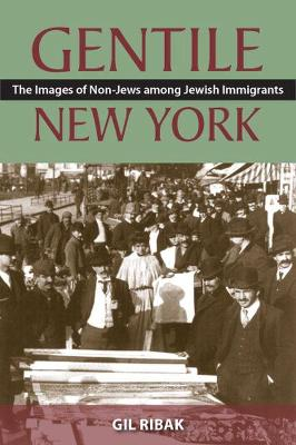Gentile New York: The Images of Non-Jews among Jewish Immigrants