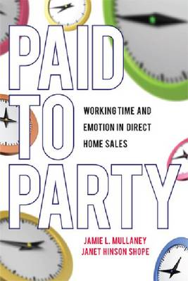 Paid to Party: Working Time and Emotion in Direct Home Sales