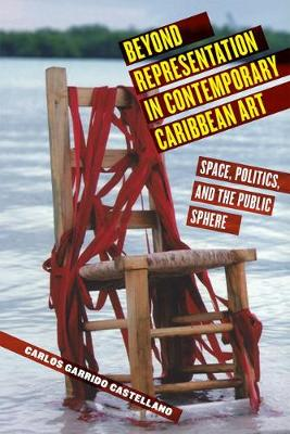 Beyond Representation in Contemporary Caribbean Art: Space, Politics, and the Public Sphere