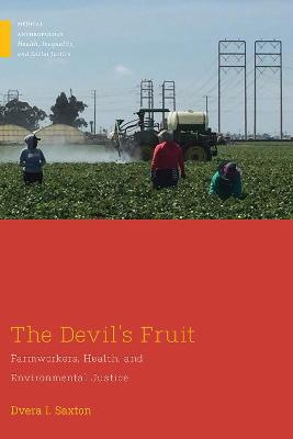 The Devil's Fruit: Farmworkers, Health and Environmental Justice