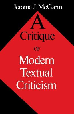 A Critique of Modern Textual Criticism, Foreword by David C Greetham