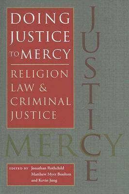 Doing Justice to Mercy: Religion, Law, and Criminal Justice