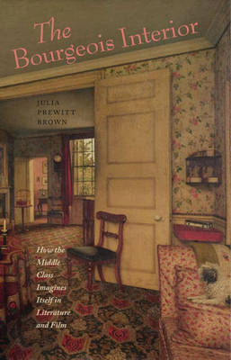 The Bourgeois Interior: How the Middle Class Imagines Itself in Literature and Film