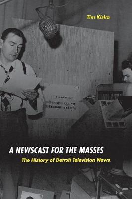 A Newscast for the Masses: The History of Detroit Television Journalism