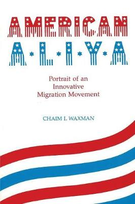 American Aliya: Portrait of an Innovative Migration Movement