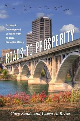 Roads To Prosperity: Economic Development Lessons from Midsize Canadian Cities
