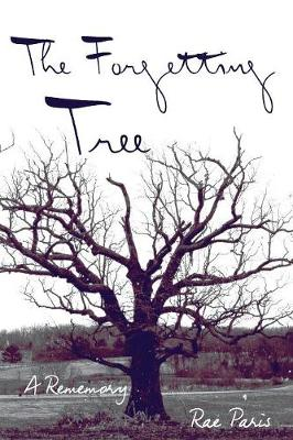 The Forgetting Tree: A Rememory