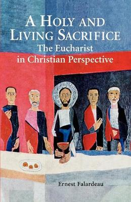 A Holy and Living Sacrifice: The Eucharist in Christian Perspective