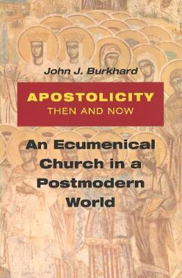 Apostolicity Then and Now: An Ecumenical Church in a Postmodern World