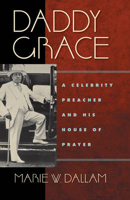 Daddy Grace: A Celebrity Preacher and His House of Prayer