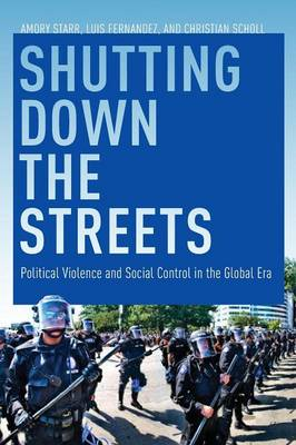 Shutting Down the Streets: Political Violence and Social Control in the Global Era