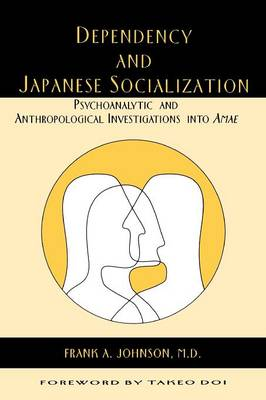 Dependency and Japanese Socialization: Psychoanalytic and Anthropological Investigations in Amae