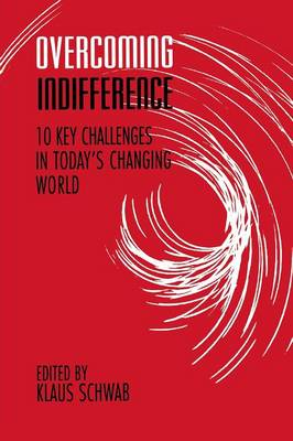 Overcoming Indifference: 10 Key Challenges in Today's Changing World
