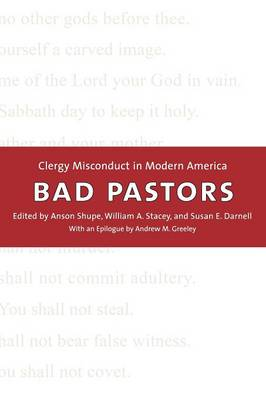 Bad Pastors: Clergy Misconduct in Modern America