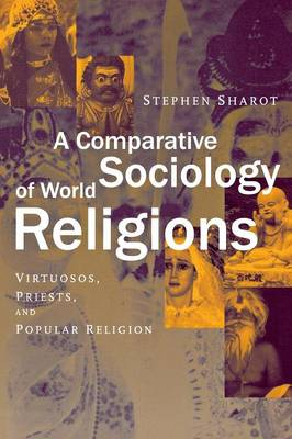 A Comparative Sociology of World Religions: Virtuosi, Priests, and Popular Religion