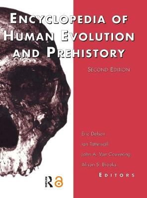 Encyclopedia of Human Evolution and Prehistory: Second Edition
